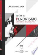 Qué es el Peronismo. Una mirada transpolítica
