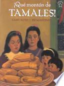 Que Monton de Tamales / Too Many Tamales