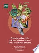 Relatos biográficos en la formación docente. Una base para la investigación educativa