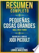 Resumen Completo: Pequeñas Cosas Grandes (Small Great Things) - Basado En El Libro De Jodi Picoult