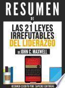 Resumen De Las 21 Leyes Irrefutables Del Liderazgo - De John C. Maxwell