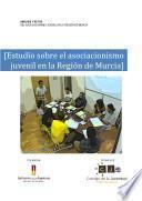 Retos y tendencias del asociacionismo juvenil en la Región de Murcia