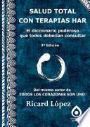 SALUD TOTAL CON TERAPIAS HAR El diccionario poderoso que todos deberían consultar