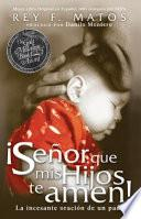 Senor, Que MIS Hijos Te Amen - Pocket Book: La Incesante Oracion de Un Padre