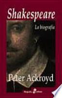 Shakespeare. La Biografía
