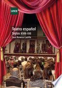 TEATRO ESPAÑOL. SIGLOS XVIII-XXI