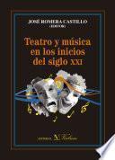 Teatro y música en los inicios del siglo XXI