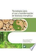 Tecnologías para el uso y transformación de biomasa energética