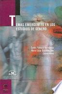 Temas emergentes en los estudios de género