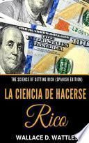 The Science of Getting Rich (Spanish Edition)