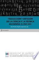 Traducción y difusión de la ciencia y la técnica en España (siglos XVI-XIX)