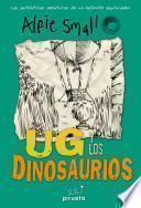 Ug y los dinosaurios / Ug and the Dinosaurs