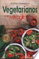 Vegetarianos a la mexicana