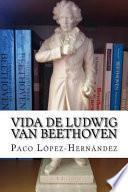 Vida de Ludwig Van Beethoven