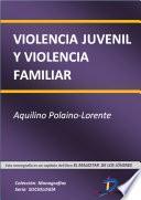 Violencia juvenil y violencia familiar