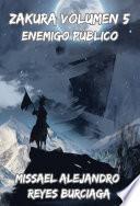 ZAKURA: Volúmen 5: Enemigo Público. (Novela ligera)
